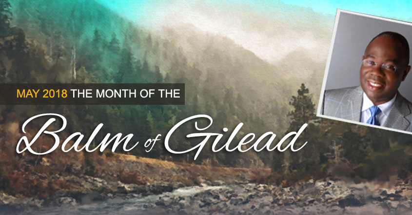 THE MONTH OF THE BALM OF GILEAD